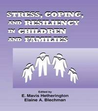 Stress, Coping and Resiliency in Children and Families