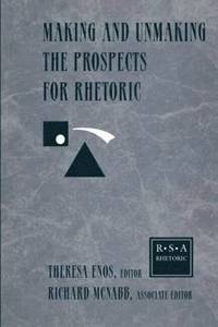 Making and Unmaking the Prospects for Rhetoric (h�ftad)