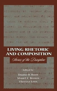Living Rhetoric and Composition (h�ftad)