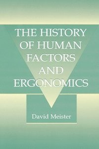 The History of Human Factors and Ergonomics (h�ftad)