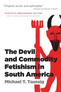 The Devil and Commodity Fetishism in South America (h�ftad)