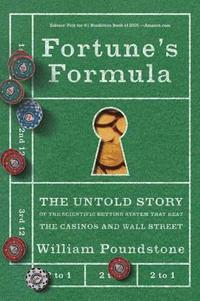 Fortune's Formula: The Untold Story of the Scientific Betting System That Beat the Casinos and Wall Street (h�ftad)