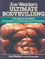 Joe Weider's Ultimate Bodybuilding (h�ftad)