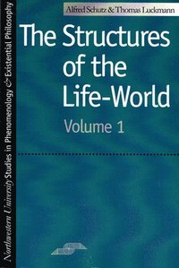 Structures of the Life-world - Volume 1 (h�ftad)