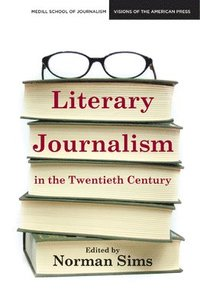 Literary Journalism in the Twentieth Century (h�ftad)