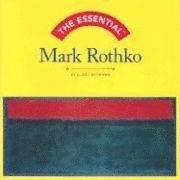The Essential Mark Rothko (inbunden)