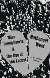 Miss Lonelyhearts, and the Day of the Locust (h�ftad)
