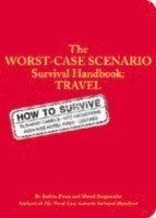 The Worst-case Scenario Travel Handbook (h�ftad)