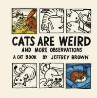 Cats Are Weird (h�ftad)