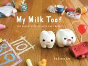 My Milk Toof (inbunden)