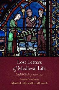 Lost Letters of Medieval Life (inbunden)