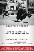 Logavina Street: Life and Death in a Sarajevo Neighborhood (h�ftad)