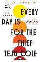 Every Day Is for the Thief: Fiction (h�ftad)