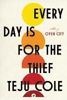 Every Day Is for the Thief (h�ftad)