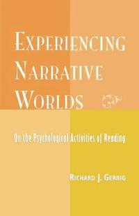 Experiencing Narrative Worlds (h�ftad)