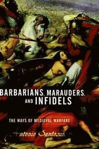 Barbarians, Marauders, and Infidels (inbunden)