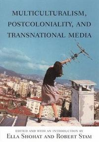 Multiculturalism, Postcoloniality and Transnational Media (h�ftad)