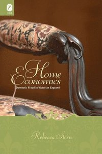 Home Economics: Domestic Fraud in Victorian England (h�ftad)