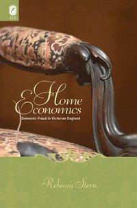 Home Economics: Domestic Fraud in Victorian England (h�ftad)