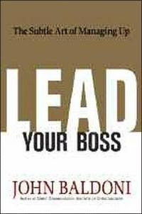 Lead Your Boss (inbunden)