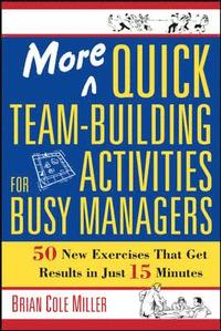More Quick Team-Building Activities for Busy Managers (h�ftad)
