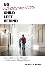 No Undocumented Child Left Behind (inbunden)