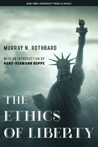 The Ethics of Liberty (h�ftad)