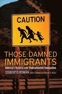 Those Damned Immigrants (inbunden)