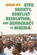 Civil Society, Conflict Resolution, and Democracy in Nigeria