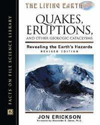 Quakes, Eruptions and Other Geologic Cataclysms