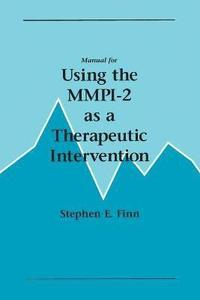 Manual for Using the MMPI-2 as a Therapeutic Intervention (inbunden)