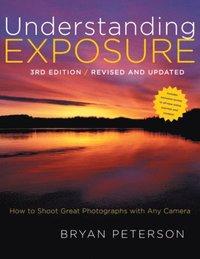 Understanding Exposure, 3rd Edition (h�ftad)