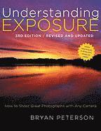 Understanding Exposure 3rd Edition (h�ftad)