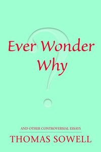 Ever Wonder Why? and Other Controversial Essays (h�ftad)