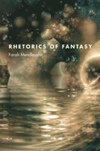 Rhetorics of Fantasy (h�ftad)