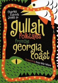Gullah Folktales from the Georgia Coast (h�ftad)