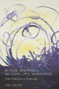 Blogs, Wikipedia, Second Life, and Beyond