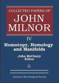 Collected Papers of John Milnor: Volume 4