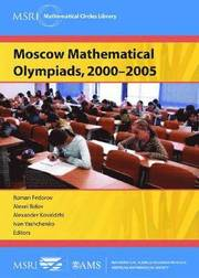 Moscow Mathematical Olympiads, 2000-2005 (häftad)