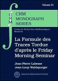 La Formule des Traces Tordue d'Apres le Friday Morning Seminar (inbunden)