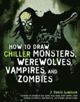 How to Draw Chiller Monsters, Werewolves, Vampires, and Zombies (h�ftad)