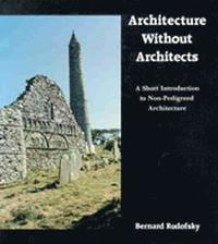 Architecture without Architects (inbunden)