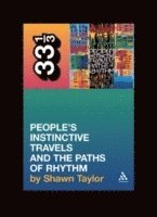 A Tribe Called Quest People's Instinctive Travels and the Paths of Rhythm (h�ftad)