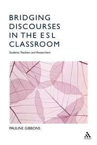 Bridging Discourses in the ESL Classroom (h�ftad)