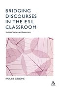 Bridging Discourses in the ESL Classroom - Students , Teachers and Researchers