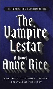 The Vampire Lestat (inbunden)