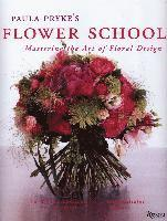Paula Pryke's Flower School: Mastering the Art of Floral Design (inbunden)