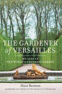 Gardener of Versailles (inbunden)
