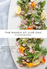 The Ranch at Live Oak Cookbook (inbunden)