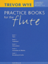 Trevor Wye's Practice Books for the Flute; Omnibus Edition: Bk. 1-5